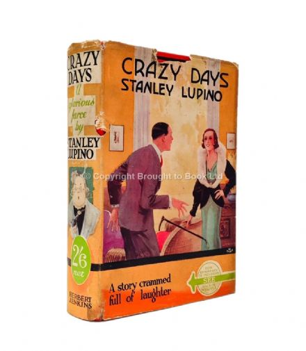 Crazy Days by Stanley Lupino First Edition Herbert Jenkins 1932